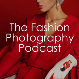 The Fashion Photography Podcast