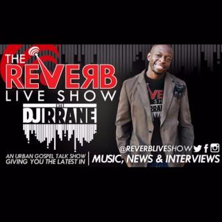The Reverb Live Show
