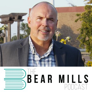 The Bear Mills Podcast