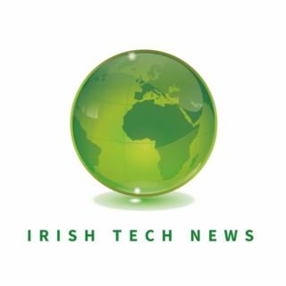 The Irish Tech News Podcast