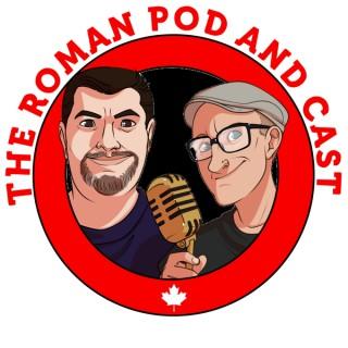 THE ROMAN POD AND CAST - A Comedy Podcast