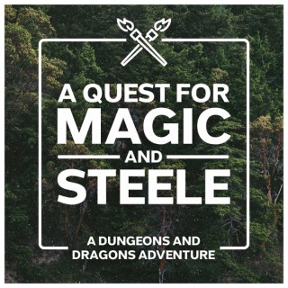 A Quest for Magic and Steele - DnD