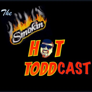The Smokin' Hot Toddcast