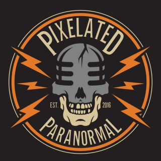 The Pixelated Paranormal Podcast