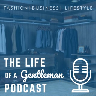 The Life of a Gentleman | Entrepreneur | Fashion | Gentleman Lifestyle