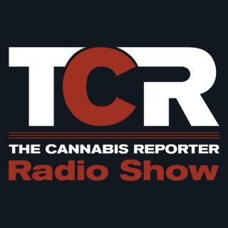 The Cannabis Reporter Radio Show Podcast
