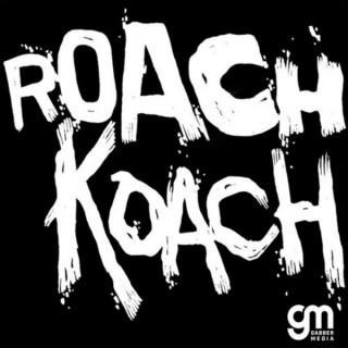The Roach Koach Podcast