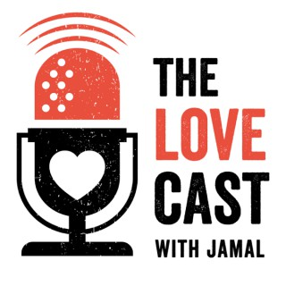 The Love Cast with Jamal