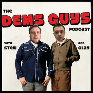 The Dems Guys Podcast