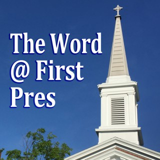 The Word @ First Pres