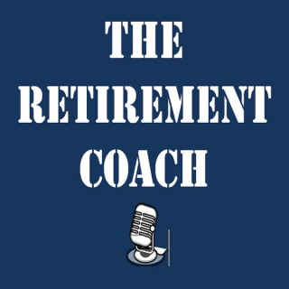 The Retirement Coach Podcast