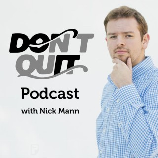 The Don't Quit Podcast