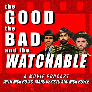 The Good, The Bad, & The Watchable