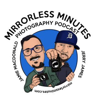 The Mirrorless Minutes Photography Podcast
