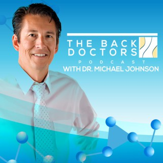 The Back Doctors Podcast with Dr. Michael Johnson