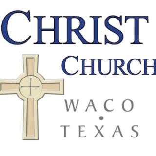 The Christ Church, Waco Podcast