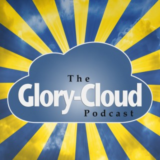The Glory-Cloud Podcast