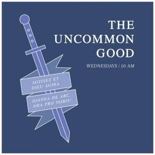 The UnCommon Good with Bo Bonner and Dr. Bud Marr
