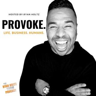 The Ryan Holtz Show: Entrepreneurship, Personal Development, Food & Lifestyle