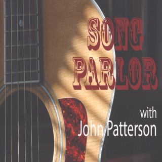 The Song Parlor with John Patterson