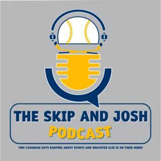 The Skip and Josh Podcast