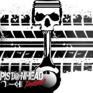 The Pistonhead Podcast