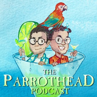 The Parrothead Podcast: All Things Jimmy Buffett