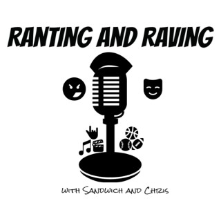 The Ranting and Raving Podcast