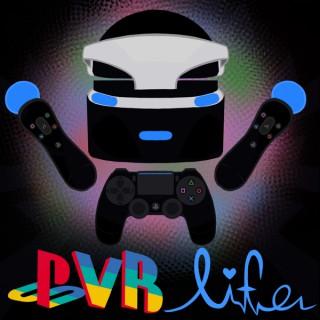 The PSVR life Podcast. (Playstation VR)