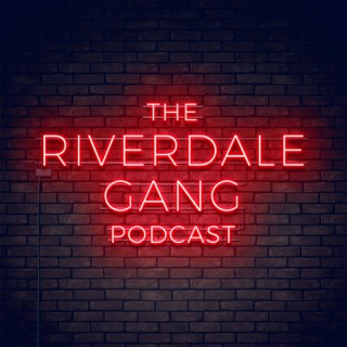 The Riverdale Gang Podcast
