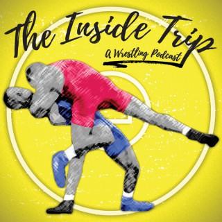 The Inside Trip Wrestling Podcast
