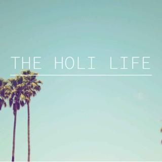 The Holi Life