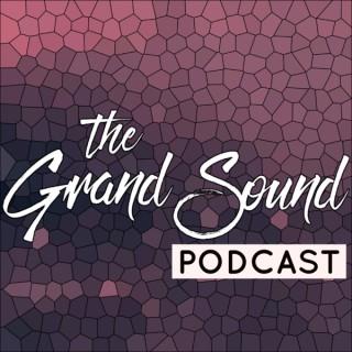 The Grand Sound Podcast