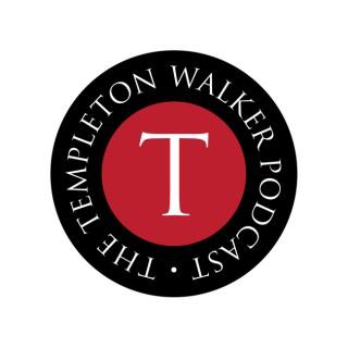 The Templeton Walker Podcast