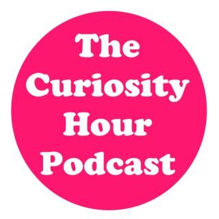 The Curiosity Hour Podcast