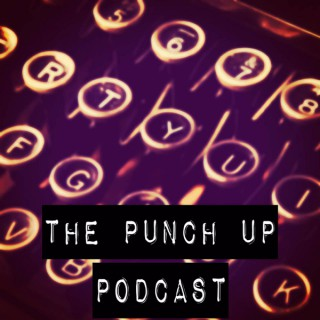 The Punch Up Podcast