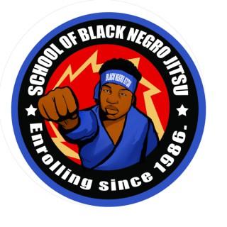 The School Of BlackNegroJitsu