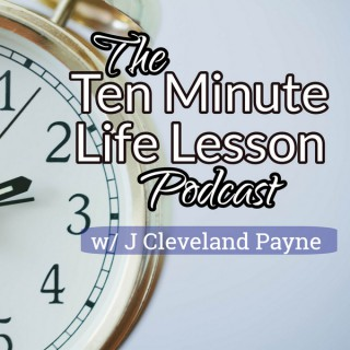 The Ten Minute Life Lesson Podcast