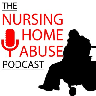 The Nursing Home Abuse Podcast