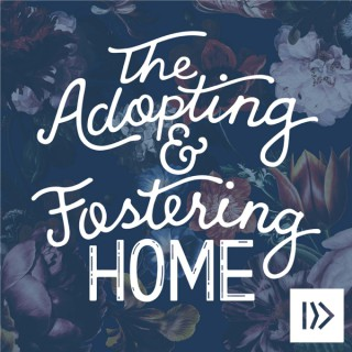 The Adopting and Fostering Home