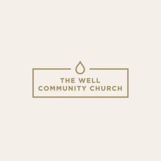 The Well Community Church in San Antonio, TX - Sermons thewellsa