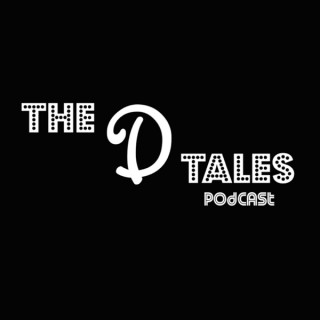 The D Tales Podcast