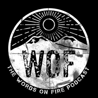 The Words on Fire Podcast
