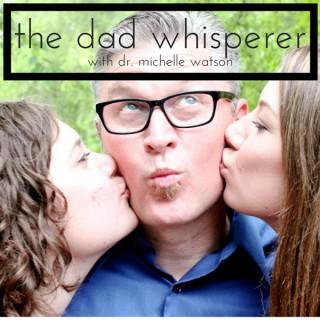 The Dad Whisperer