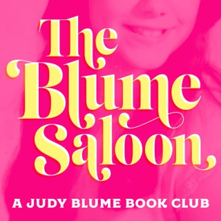 The Blume Saloon: A Judy Blume Book Podcast