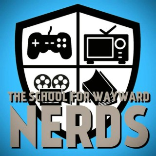The school for wayward nerds's Podcast