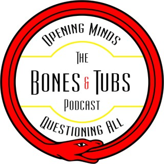 The Bones and Tubs Podcast