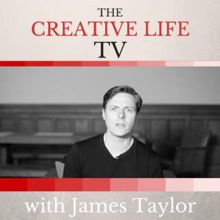 The Creative Life TV: Creativity, Innovation and Inspiring Ideas | James Taylor
