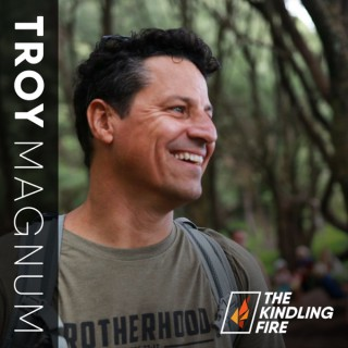Kindling Fire with Troy Mangum