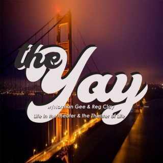 The Yay w/Norman Gee & Reg Clay